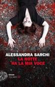 La notte ha la mia voce Ebook di  Alessandra Sarchi
