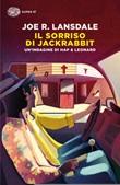 Il sorriso di Jackrabbit. Un'indagine di Hap & Leonard Ebook di  Joe R. Lansdale