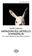 Variazioni sul modello di Kraepelin (o il campo semantico dei conigli in umido) Ebook di  Davide Carnevali