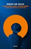 I valori che contano (avrei preferito non scoprirli) Ebook di  Diego De Silva