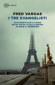 I tre evangelisti: Chi è morto alzi la mano-Un po' più in là sulla destra-Io sono il tenebroso Ebook di  Fred Vargas
