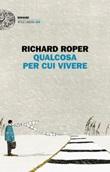 Qualcosa per cui vivere Ebook di  Richard Roper