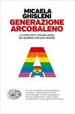 Generazione arcobaleno. La sfida per l'eguaglianza dei bambini con due mamme Ebook di  Micaela Ghisleni