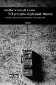 Nel groviglio degli anni Ottanta, Politica e illusioni di una generazione nata troppo tardi Ebook di  Adolfo Scotto di Luzio