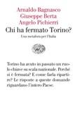 Chi ha fermato Torino? Una metafora per l'Italia Ebook di  Arnaldo Bagnasco, Giuseppe Berta, Angelo Pichierri