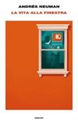 La vita alla finestra Ebook di  Andrés Neuman