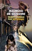 Troppo freddo per Settembre Ebook di  Maurizio De Giovanni