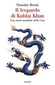 Il leopardo di Kublai Khan. Una storia mondiale della Cina Ebook di  Timothy Brook