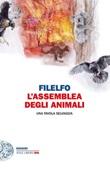 L' assemblea degli animali. Una favola selvaggia Ebook di Filelfo