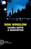 Ultima notte a Manhattan Ebook di  Don Winslow