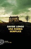 Una rabbia semplice Ebook di  Davide Longo