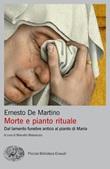 Morte e pianto rituale. Dal lamento funebre antico al pianto di Maria Ebook di  Ernesto De Martino