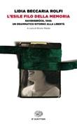 L' esile filo della memoria. Ravensbrück, 1945: un drammatico ritorno alla libertà Ebook di  Lidia Beccaria Rolfi