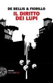 Il diritto dei lupi Ebook di  Stefano De Bellis, Edgardo Fiorillo