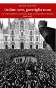 Ordine nero, guerriglia rossa. La violenza politica nell'Italia degli anni Sessanta e Settanta (1966-1975) Ebook di  Guido Panvini
