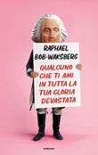 Qualcuno che ti ami in tutta la tua gloria devastata Ebook di  Raphael Bob-Waksberg