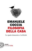 Filosofia della casa. Lo spazio domestico e la felicità Ebook di  Emanuele Coccia
