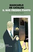 Il suo freddo pianto. Un caso per Manrico Spinori Ebook di  Giancarlo De Cataldo