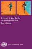 Il corpo, il rito, il mito. Un'antropologia dello sport Ebook di  Bruno Barba