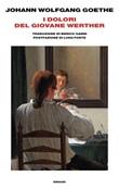 I dolori del giovane Werther Ebook di  Johann Wolfgang Goethe