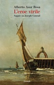 L' eroe virile. Saggio su Joseph Conrad Ebook di  Alberto Asor Rosa