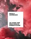 Le cose che non voglio dimenticare Ebook di  Paolo Giordano