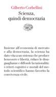 Scienza, quindi democrazia Ebook di  Gilberto Corbellini