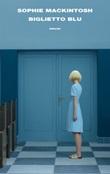 Biglietto blu Ebook di  Sophie Mackintosh