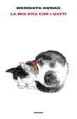 La mia vita con i gatti Ebook di  Noriko Morishita