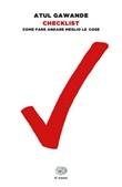 Checklist. Come fare andare meglio le cose Ebook di  Atul Gawande