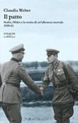 Il patto. Stalin, Hitler e la storia di un'alleanza mortale 1939-41 Ebook di  Claudia Weber