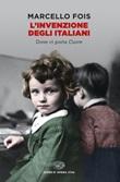 L' invenzione degli italiani. Dove ci porta Cuore Ebook di  Marcello Fois