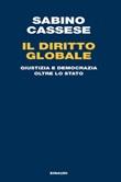 Il diritto globale. Giustizia e democrazia oltre lo Stato Ebook di  Sabino Cassese