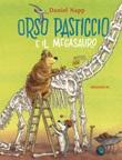 Orso Pasticcio e il megasauro. Ediz. a colori Libro di  Daniel Napp