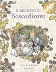 Il mondo di Boscodirovo Libro di  Jill Barklem