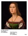 Il Palazzo Ducale di Urbino-The Ducal Palace of Urbino. Ediz. bilingue Libro di