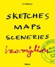 Sketches Maps Sceneries. Ediz. italiana e inglese Libro di  Ico Migliore
