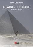 Il racconto degli Dei Ebook di  Vanni De Simone