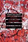 In difesa dell'anarchia. Critica della democrazia rappresentativa Libro di  Robert P. Wolff