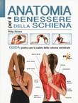 Anatomia per il benessere della schiena. Guida pratica per la salute della colonna vertebrale. Ediz. a colori Libro di  Philip Striano