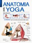 Anatomia dello yoga. Consigli per la corretta esecuzione delle asana. Ediz. a colori Libro di  Abby Ellsworth