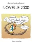 Novelle 2000 Ebook di  Giandomenico Guerra, Giandomenico Guerra, Giandomenico Guerra