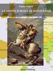 La nuova Europa di Napoleone Ebook di  Fausto Davoli, Fausto Davoli, Fausto Davoli