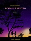 Fantasia e mistero Ebook di  Fulvio Gagliardi, Fulvio Gagliardi, Fulvio Gagliardi