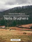 Nella Brughiera Ebook di  Valerio Dalla Ragione, Valerio Dalla Ragione, Valerio Dalla Ragione