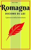 Romagna. Dicono di lei. Un viaggio letterario Libro di