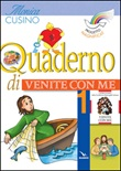 Progetto Magnificat. Quaderno di «Venite con me». Vol. 1: Libro di  Monica Cusino