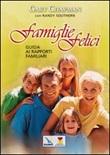 Famiglie felici. Guida ai rapporti familiari Libro di  Gary Chapman, Randy Southern