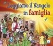 Leggiamo il Vangelo in famiglia Libro di
