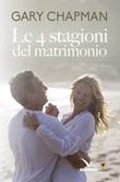 Le 4 stagioni del matrimonio Libro di  Gary Chapman
